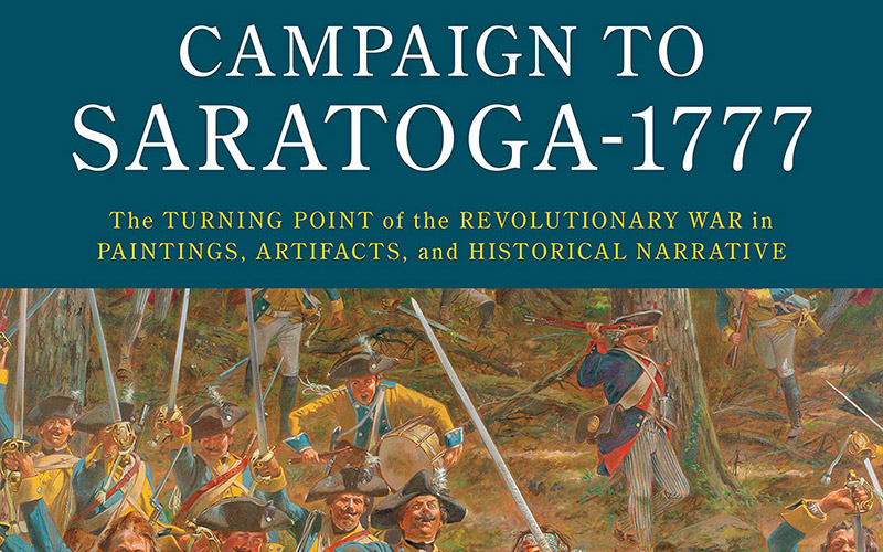 Campaign to Saratoga-1777: The Turning Point of the Revolutionary War in Paintings, Artifacts, and Historical Native book cover